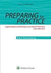 Preparing for Practice: Legal Analysis and Writing in Law School's First Year Files Set C