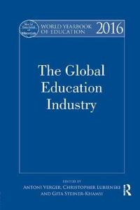 World Yearbook of Education 2016: The Global Education Industry