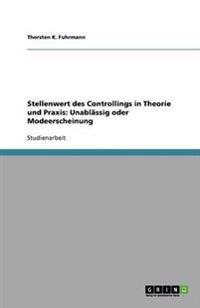 Stellenwert Des Controllings in Theorie Und Praxis: Unablassig Oder Modeerscheinung