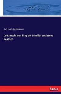 Ur-Lamechs Von Sirap Der S ndflut Entrissene Ges nge