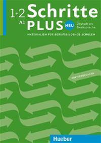 Schritte plus Neu 1+2. Deutsch als Zweitsprache. Materialien für berufsbildende Schulen - Kopiervorlagen
