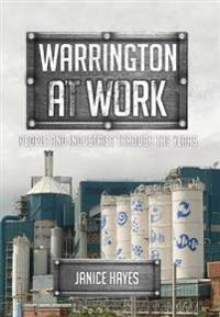 Warrington at work - people and industries through the years