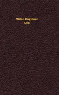 Video Engineer Log: Logbook, Journal - 102 Pages, 5 X 8 Inches