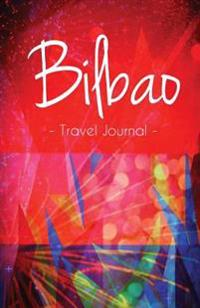 Bilbao Travel Journal: High Quality Notebook for Bilbao
