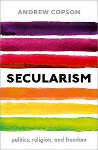 Secularism: Politics, Religion, and Freedom