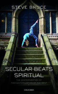 Secular Beats Spiritual: The Westernization of the Easternization of the West