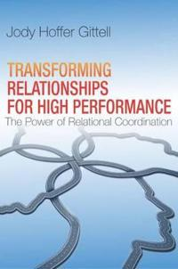 Transforming Relationships for High Performance