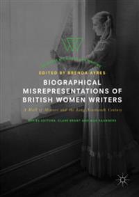 Biographical Misrepresentations of British Women Writers