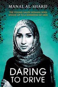 Daring to drive - a gripping account of one womans home-grown courage that