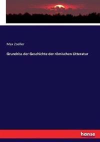 Grundriss der Geschichte der römischen Litteratur
