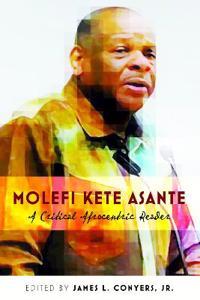 Molefi Kete Asante: A Critical Afrocentric Reader