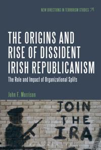 Origins and Rise of Dissident Irish Republicanism