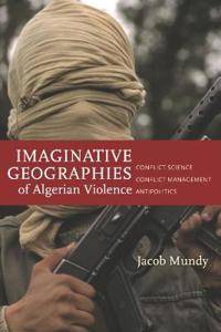 Imaginative Geographies of Algerian Violence