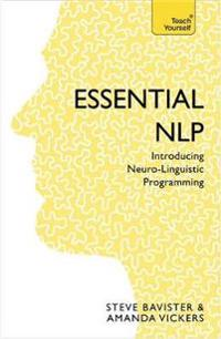 Essential nlp - an introduction to neurolinguistic programming