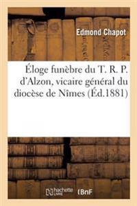 �loge Fun�bre Du T. R. P. d'Alzon, Vicaire G�n�ral Du Dioc�se de N�mes