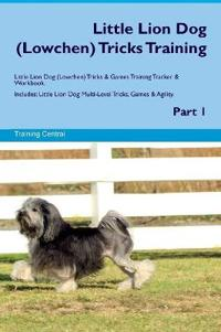Little Lion Dog (Lowchen) Tricks Training Little Lion Dog (Lowchen) Tricks & Games Training Tracker & Workbook. Includes