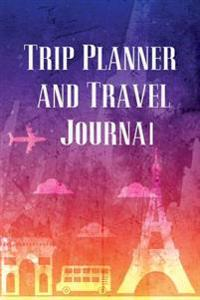Trip Planner and Travel Journal: Vacation Planner & Checklists, Itinerary & More