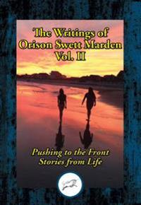 Writings of Orison Swett Marden, Vol. II