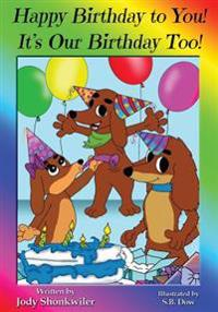 Happy Birthday to You! It's Our Birthday Too!