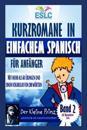 """Kurzromane in Einfachem Spanisch Fur Anfanger: """"Der Kleine Prinz"""" Von Antoine de Saint Exupery"""