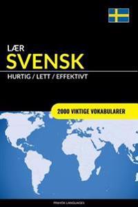 Laer Svensk - Hurtig / Lett / Effektivt: 2000 Viktige Vokabularer