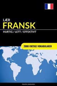 Lær Fransk - Hurtig / Lett / Effektivt: 2000 Viktige Vokabularer
