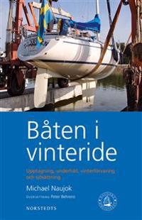 Båten i vinteride : upptagning, underhåll, vinterförvaring och sjösättning