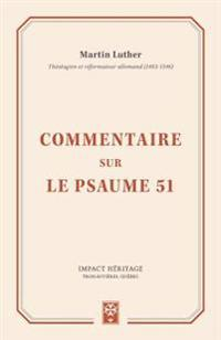 Commentaire Sur Le Psaume 51 (Exposition of the Fifty-First Psalm)