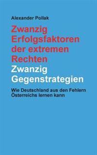 Zwanzig Erfolgsfaktoren der extremen Rechten: Zwanzig Gegenstrategien