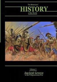Ancient Greece to the Peloponnesian War: The Historians' History of the World Volume 3