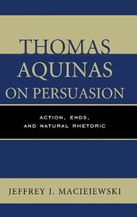 Thomas Aquinas on Persuasion