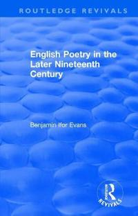 English Poetry in the Later Nineteenth Century 1933