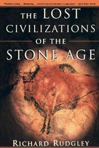 The Lost Civilization of the Stone Age