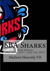 Sba Sharks: Mlb Edition (May 27th, 2017 - July 5th, 2017)
