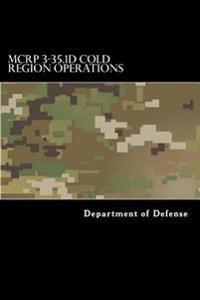 McRp 3-35.1d Cold Region Operations: Attp 3-97.11, FM 31-70, and FM 31-71