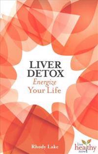 Liver Detox: Energize Your Life