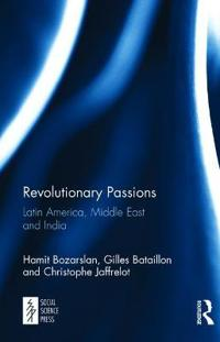 Revolutionary Passions: Latin America, Middle-East, India