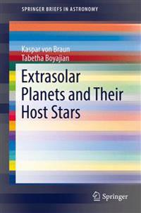 Extrasolar Planets and Their Host Stars