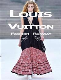 Louis Vuitton: Fashion Runway