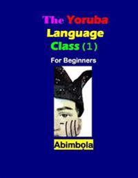The Yoruba Language Class (I) for Beginners
