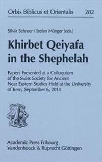 Khirbet Qeiyafa in the Shephelah