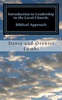 Introduction to Leadership in the Local Church: Biblical Approach