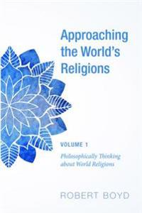Approaching the World's Religions, Volume 1