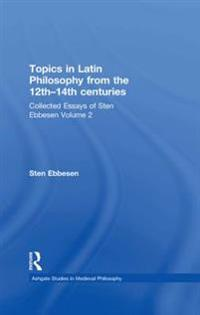 Topics in Latin Philosophy from the 12th-14th centuries