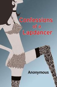 Confessions of a Lapdancer