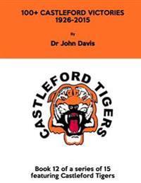 100+ Castleford Victories 1926-2015