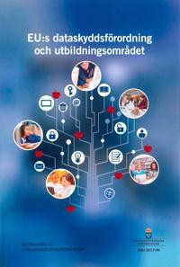 EU:s dataskyddsförordning och utbildningsområdet. SOU 2017:49 : Betänkande från Utbildningsdatautredningen