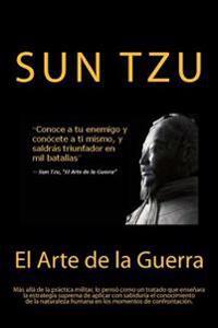 El Arte de la Guerra- Sabiduria Que Se Mantiene En La Actualidad (Spanish) Edition