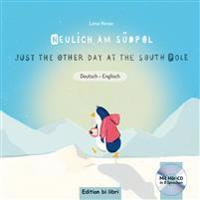 Neulich am Südpol. Kinderbuch Deutsch-Englisch mit Audio-CD
