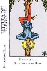 Lettura Dei Tarocchi: Manuale Dei Significati Di Base